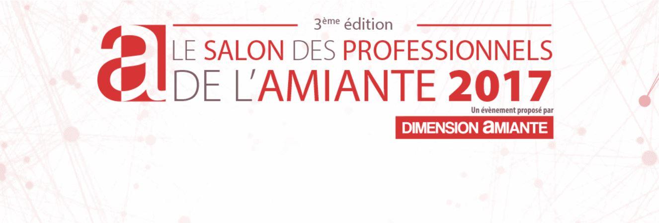 Salon des professionnels de l amiante 2017 franceenvironnement - Salon professionnel en france ...